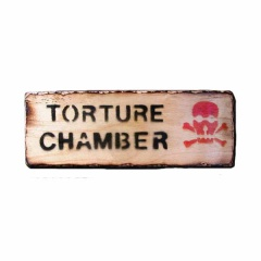 Wooden Torture Chamber Military Style Sign